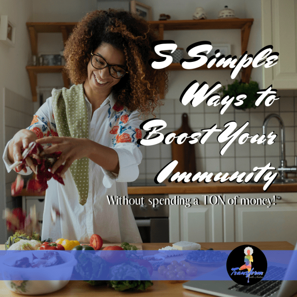 5 Ways to Boost Your Immunity with Transform with Nadia