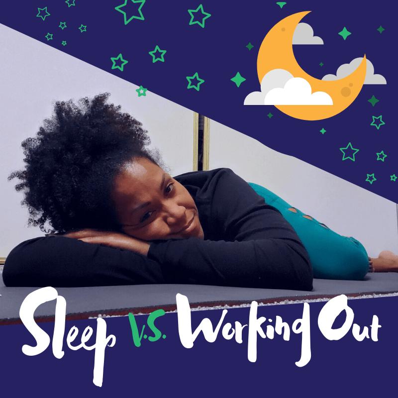 Sleep versus Working Out
